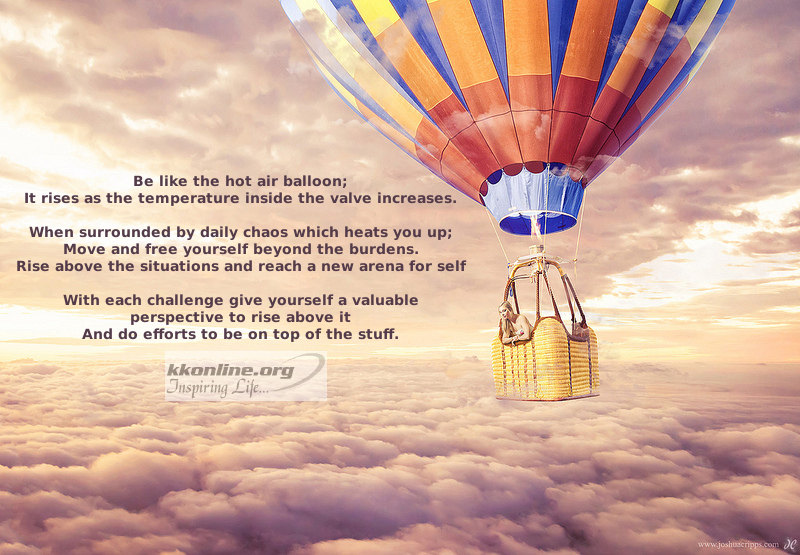 Be like the hot air balloon
